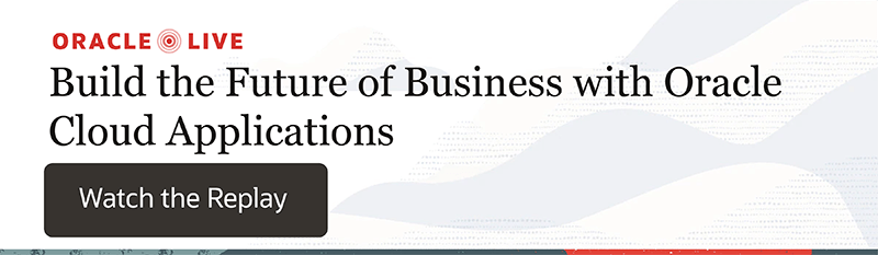 Register now to Build the Future of Business with Oracle Cloud Applications